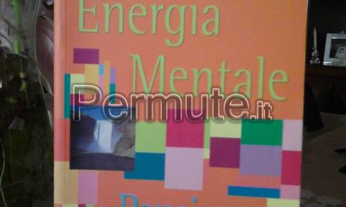 LIBRO DI ENERGIA MENTALE E PENSIERO POSITIVO